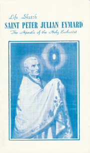 Cover of Life Sketch: Saint Peter Julian Eymard.
