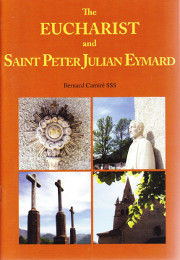 Cover of The Eucharist and Saint Peter Julian Eymard.