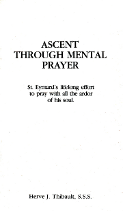 Cover of Ascent through mental prayer: St Eymard's lifelong effort to pray with all the ardor of his soul.