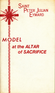 Cover of Saint Peter Julian Eymard: Model at the altar of sacrifice.