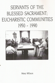 Cover of Servants of the Blessed Sacrament: Eucharistic Communities 1950-1990.